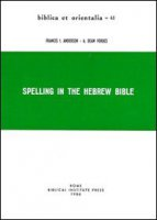 Spelling in the Hebrew Bible - Andersen Francis I., Forbes A. Dean