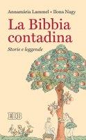 La Bibbia contadina - Annamária Lammel, Ilona Nagy
