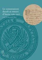 Le commissioni ducali ai rettori d'Istria (1382-1547)