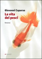 La vita dei pesci - Capurso Giovanni