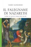 Falegname di Nazareth - Aldighieri Mario