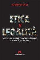 Etica e legalità. Due valori in crisi di identità sociale e povertà educativa - De Cicco Alfonso