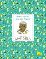 Guide per piccoli alle vite dei grandi. Nelson Mandela - Isabel Thomas