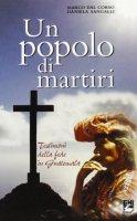 Un popolo di martiri. Testimoni della fede in Guatemala - Marco Dal Corso,  Daniela Sangalli