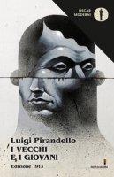 I vecchi e i giovani (1913) - Pirandello Luigi