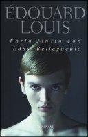 Farla finita con Eddy Bellegueule - Louis Édouard