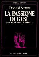 La passione di Gesù nel Vangelo di Marco - Senior Donald