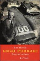 Enzo Ferrari. Un eroe italiano - Turrini Leo