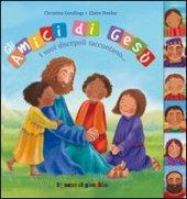 Gli amici di Gesù - Goodings Christina, Henley Claire