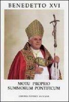 Motu Proprio Summorum Pontificum. Sull'uso della Liturgia Romana Anteriore alla Riforma del 1970 - Benedetto XVI