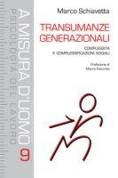Transumanze generazionali. Complessità e complessificazioni sociali - Schiavetta Marco