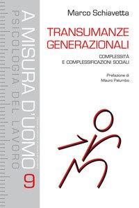 Copertina di 'Transumanze generazionali. Complessità e complessificazioni sociali'