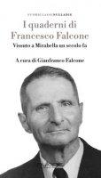 I quaderni di Francesco Falcone. Vissuto a Mirabella Imbaccari un secolo fa - Falcone Francesco