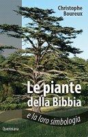 Le piante della Bibbia e la loro simbologia - Christophe Boureux