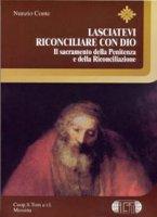 Lasciatevi riconciliare con Dio. Il sacramento della penitenza e della riconciliazione - Conte Nunzio