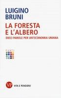 La foresta e l'albero - Luigino Bruni