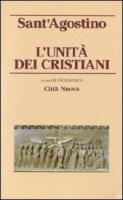 L' unità dei cristiani - Agostino (sant')