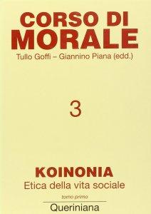 Copertina di 'Corso di morale [vol_3] / Koinonia. Etica della vita sociale (1)'