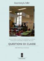 Questioni di classe - Giulia Maria Cavaletto, Adriana Luciano, Manuela Olagnero, Roberta Ricucci