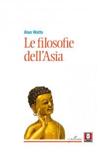 Copertina di 'Le ilosofie dell'Asia'
