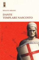 Dante templare nascosto - Ariano Renato