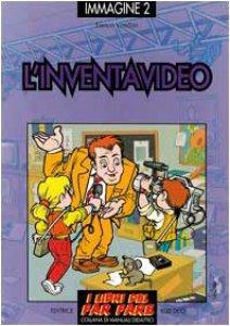 Copertina di 'Immagine. Vol. 2: L'inventavideo. Giochi ed esperimenti con il videoregistratore e la telecamera'