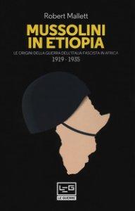 Copertina di 'Mussolini in Etiopia. Le origini della guerra dell'Italia fascista in Africa (1919-1935)'