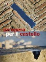 Un' opera per il castello 2019. Ediz. illustrata
