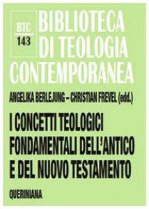 Copertina di 'I concetti teologici fondamentali dell'Antico e del Nuovo Testamento'
