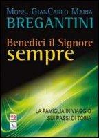 Benedici il Signore sempre - Bregantini Giancarlo Maria