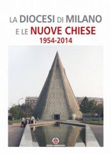 Copertina di 'La Diocesi di Milano e le nuove Chiese. 1954-2014'