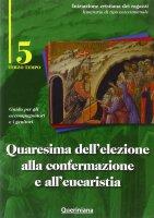 Quaresima dell'elezione alla confermazione e all'eucaristia