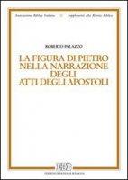 La figura di Pietro nella narrazione degli Atti degli Apostoli - Palazzo Roberto