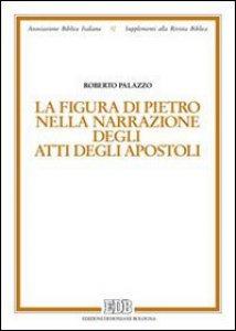 Copertina di 'La figura di Pietro nella narrazione degli Atti degli Apostoli'