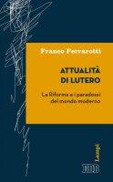 Attualità di Lutero - Franco Ferrarotti