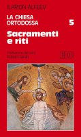 La Chiesa ortodossa. Vol.5 - Ilarion Alfeev