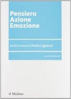 Pensiero azione emozione. Scritti in onore di Paolo Legrenzi