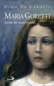 Copertina di 'Maria Goretti. Santa dei nostri giorni'