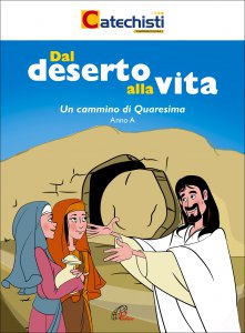 Copertina di 'Dal deserto alla Vita. Un cammino di Quaresima. Anno A.'
