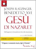 Gesù di Nazaret - Da Gerusalemme fino alla risurrezione. Audiolibro con Ugo Pagliai.