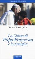 Chiesa di papa Francesco e la famiglia. (La)