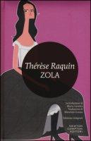 Therese Raquin. Ediz. integrale - Zola Émile