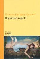 Il giardino segreto - Burnett Frances H.