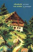 Un' estate in montagna - Arnim Elizabeth