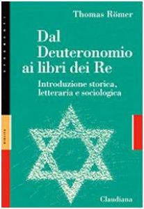 Copertina di 'Dal Deuteronomio ai libri dei Re. Introduzione storica, letteraria e sociologica'