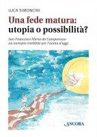 Fede matura: utopia o possibilità? - Luca Simoncini