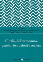 L' Italia del terrorismo: partiti, istituzioni e società