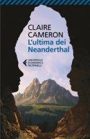 L' ultima dei Neanderthal - Cameron Claire