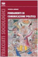Fondamenti di comunicazione politica internazionale - Laurano Patrizia