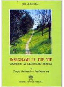 Copertina di 'Insegnami le tue vie. Commenti al lezionario feriale [vol_4]'